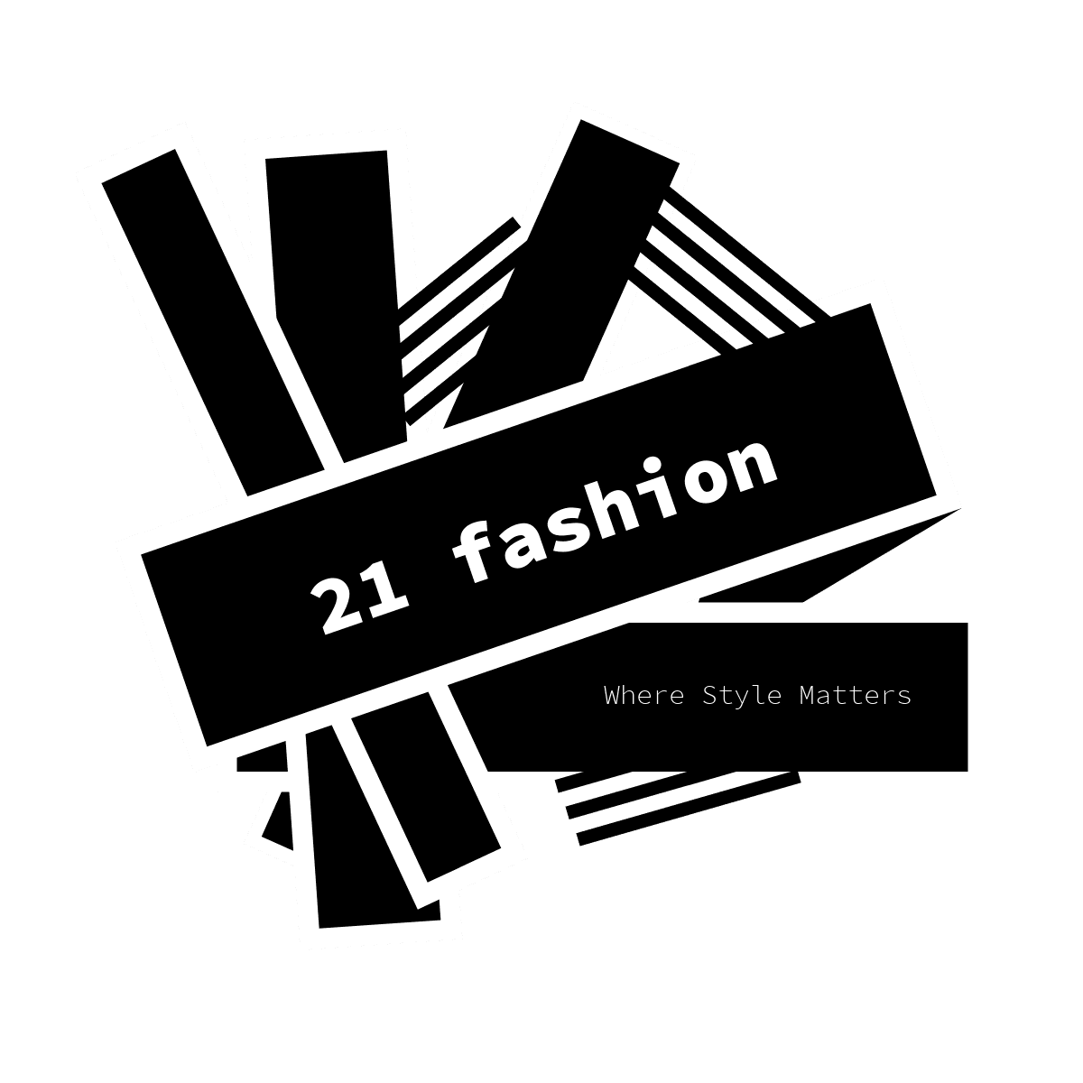 21Fashion is a style of life